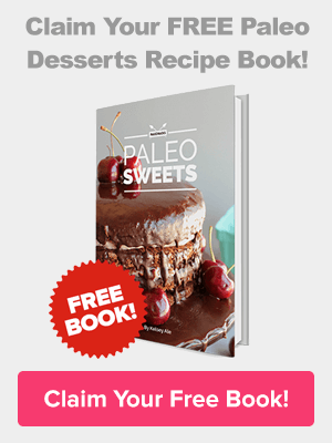 Claim your free copy of Paleo Sweets, today!